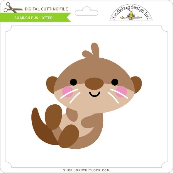 So Much Pun -  Otter