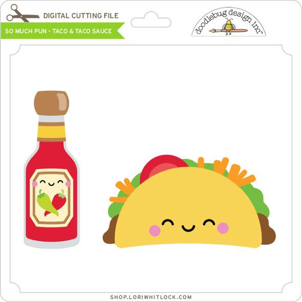 So Much Pun -  Taco & Taco Sauce