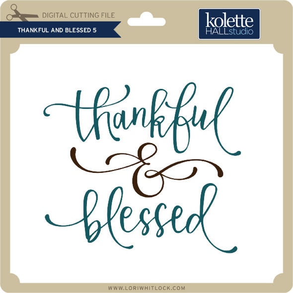 Thankful and Blessed 5