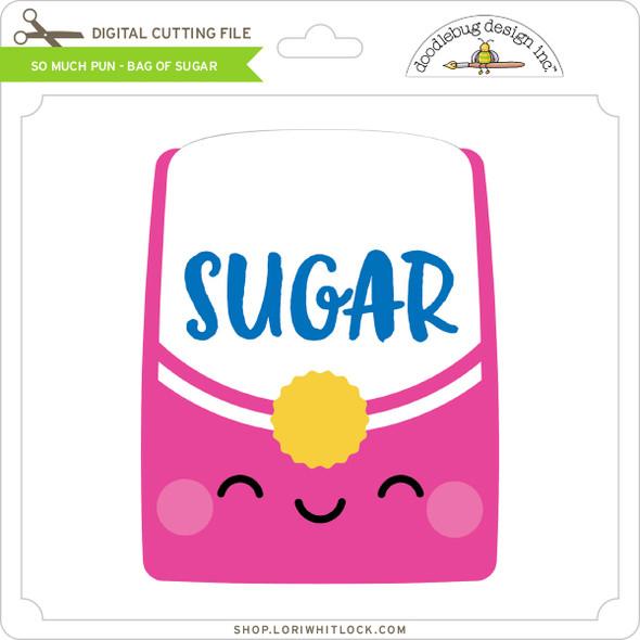 So Much Pun -  Bag of Sugar