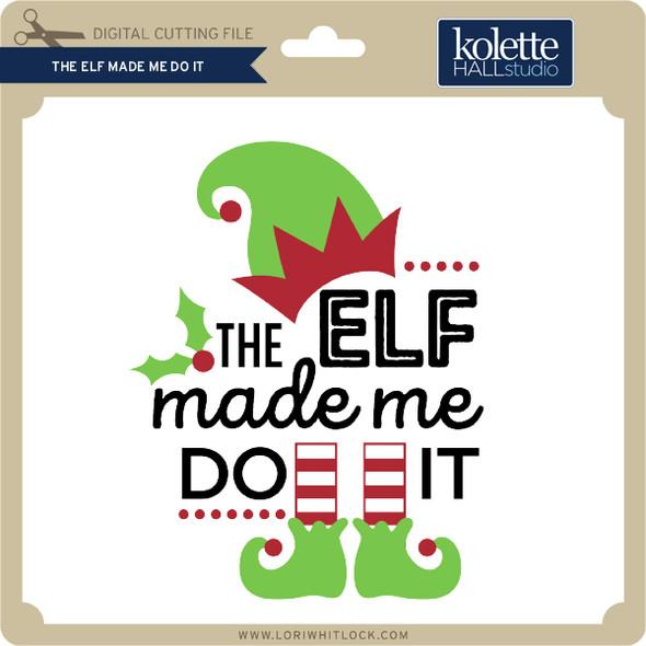 The Elf Made Me Do It