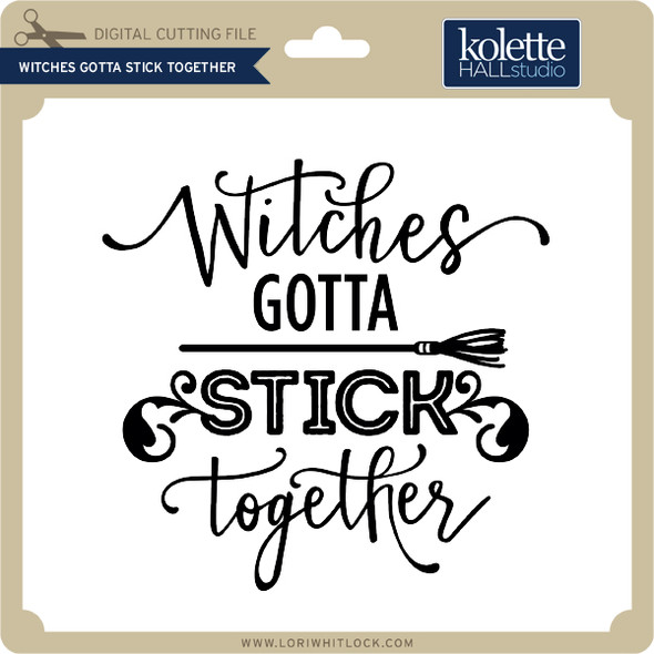 Witches Gotta Stick Together