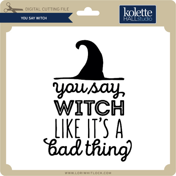 You Say Witch