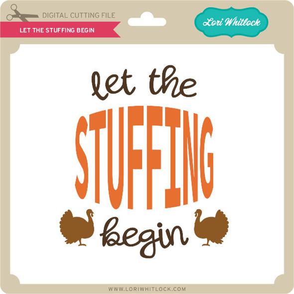 Let the Stuffing Begin