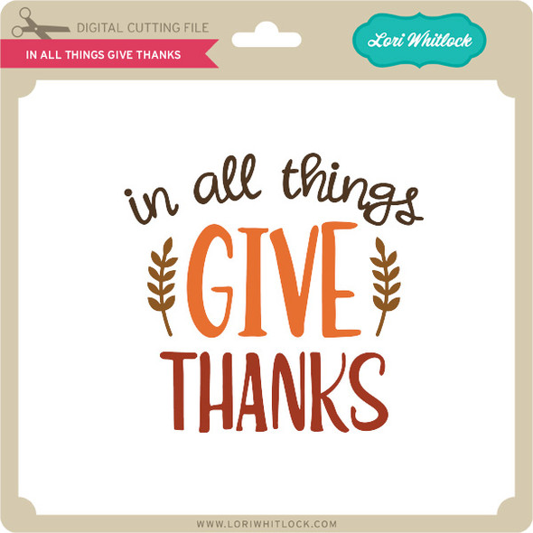 In All Things Give Thanks 2