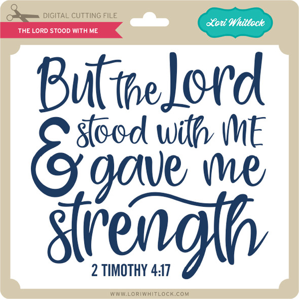 The Lord Stood With Me