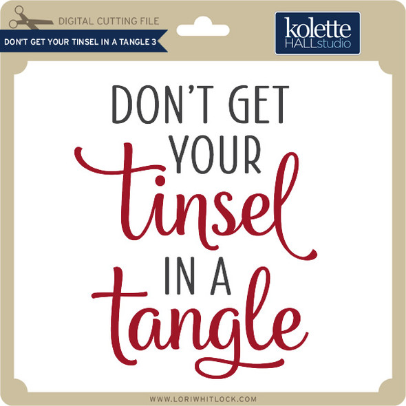 Don't Get Your Tinsel in a Tangle 3