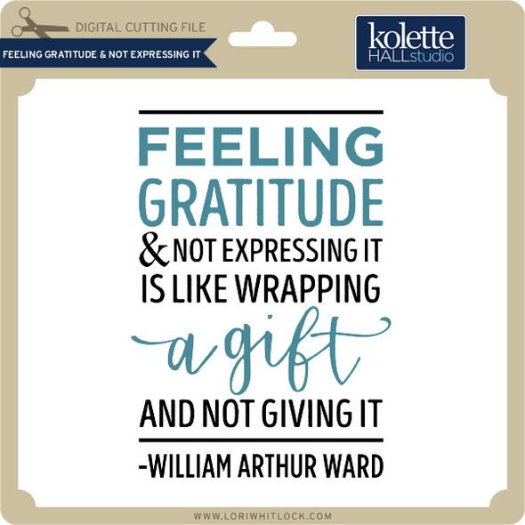 Feeling Gratitude & Not Expressing it
