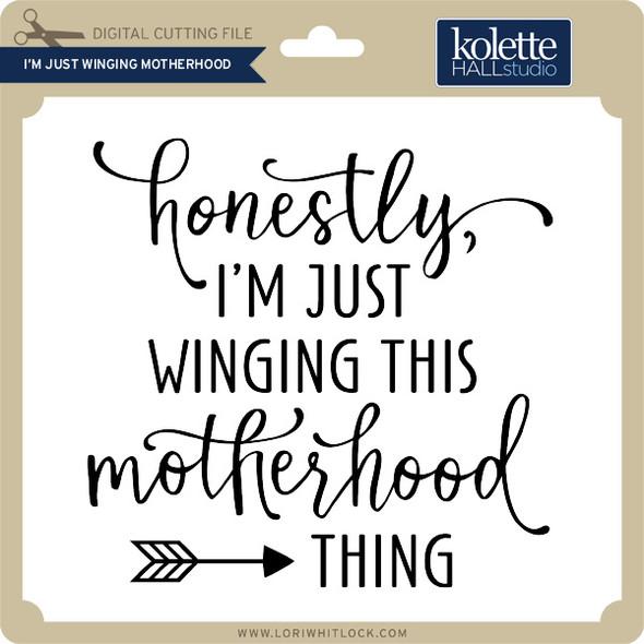 I'm Just Winging Motherhood