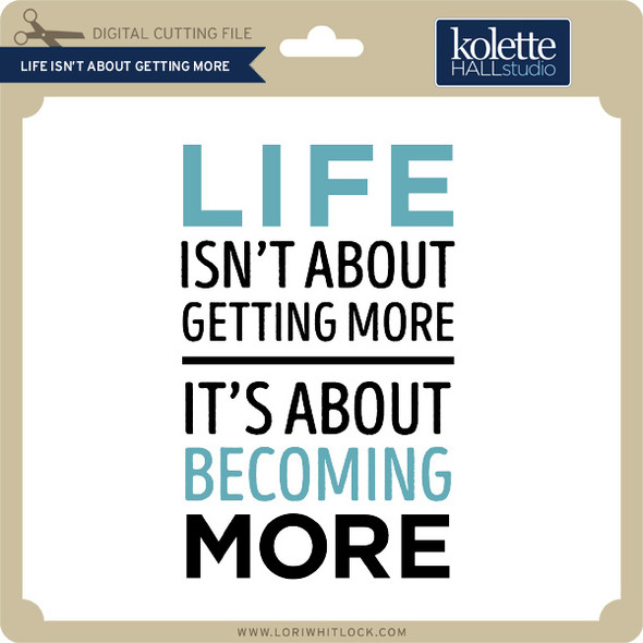Life Isn't About Getting More