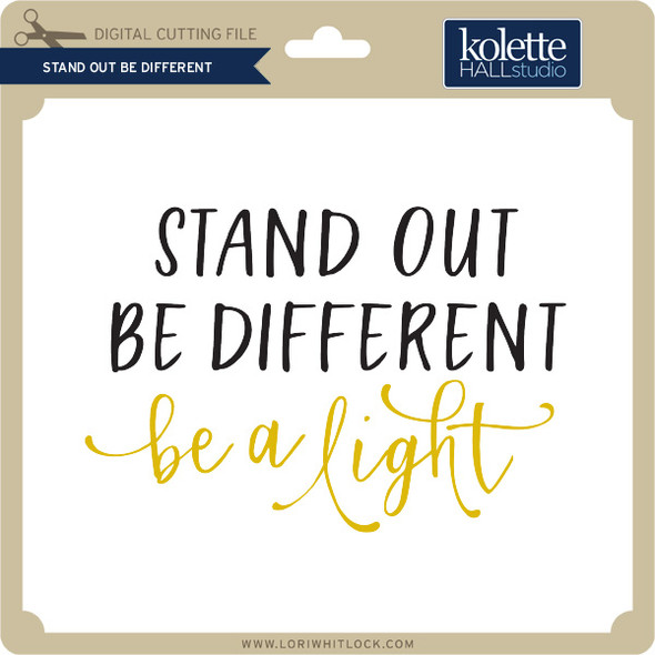 Stand Out Be Different