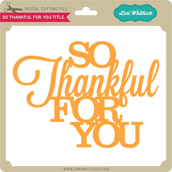 So Thankful For You Title