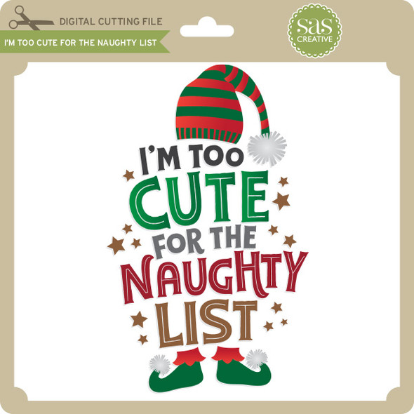 I'm Too Cute For the Naughty List