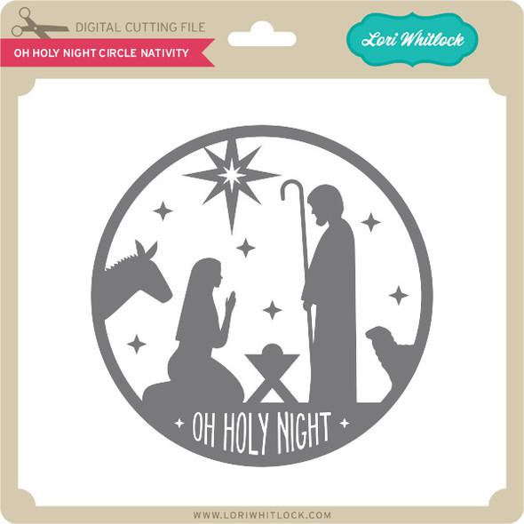Oh Holy Night Circle Nativity