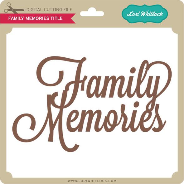Family Memories TItle