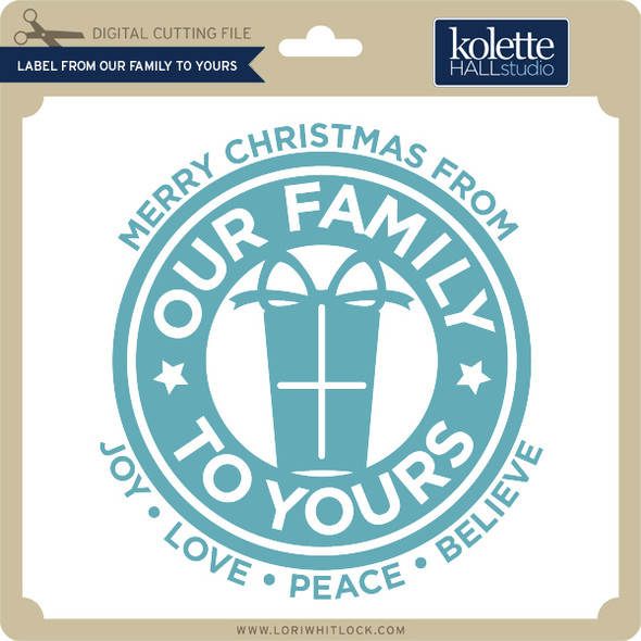 Label From Our Family to Yours
