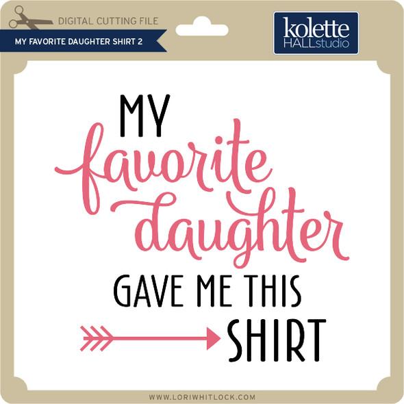 My Favorite Daughter Shirt 2