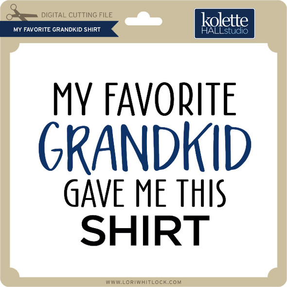 My Favorite Grandkid Shirt