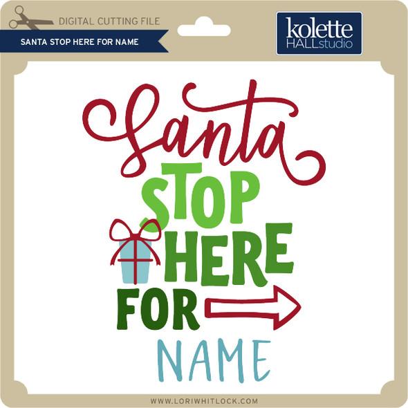 Santa Stop Here For Name
