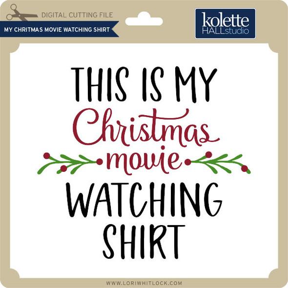 My Christmas Movie Watching Shirt
