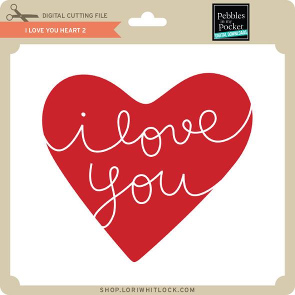 I Love You Heart 2