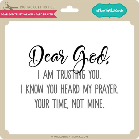 Dear God Trusting You Heard Prayer