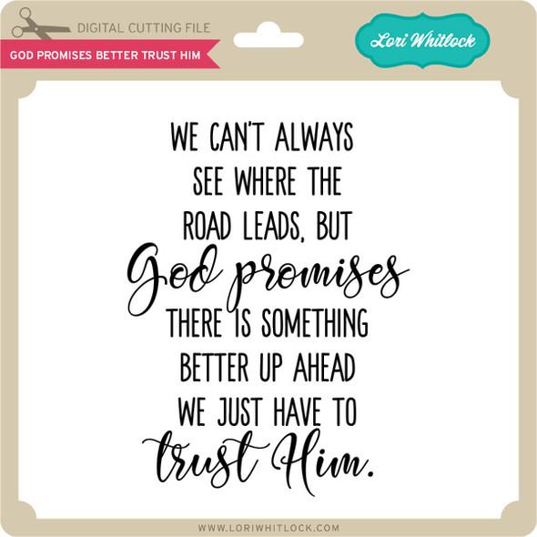God Promises Better Trust Him
