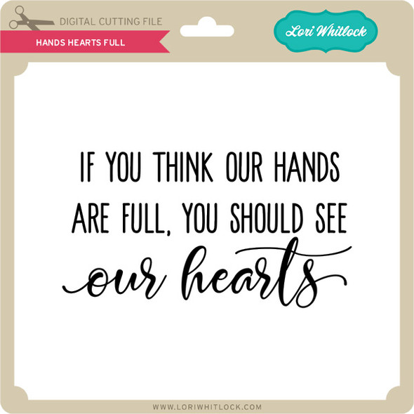 Hands Hearts Full