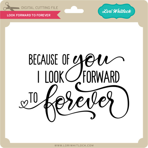 Look Forward to Forever