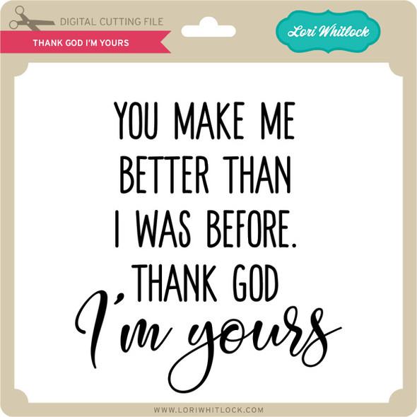 Thank God I'm Yours
