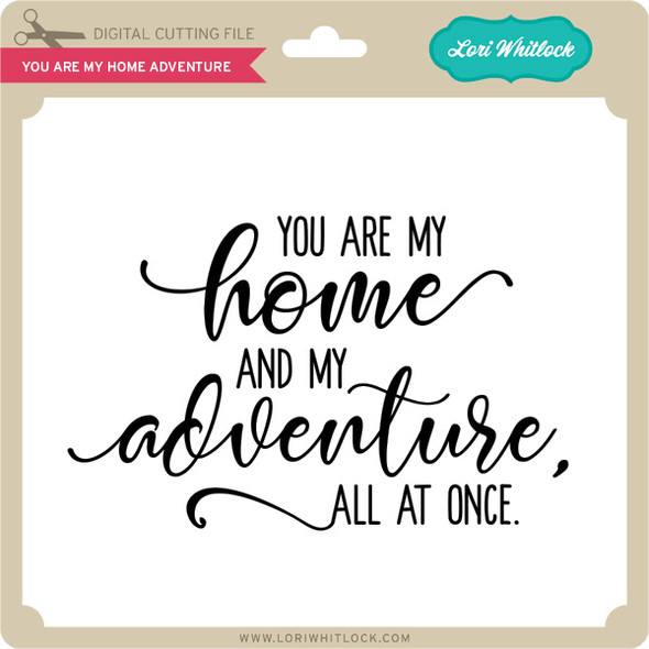 You are My Home Adventure