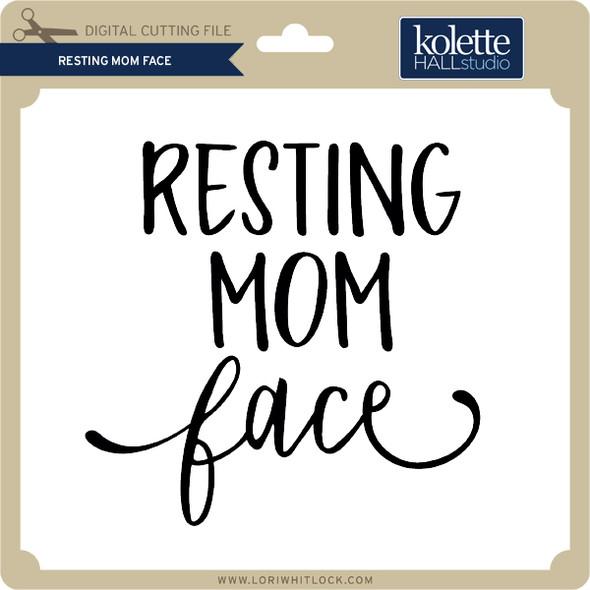 Resting Mom Face 2