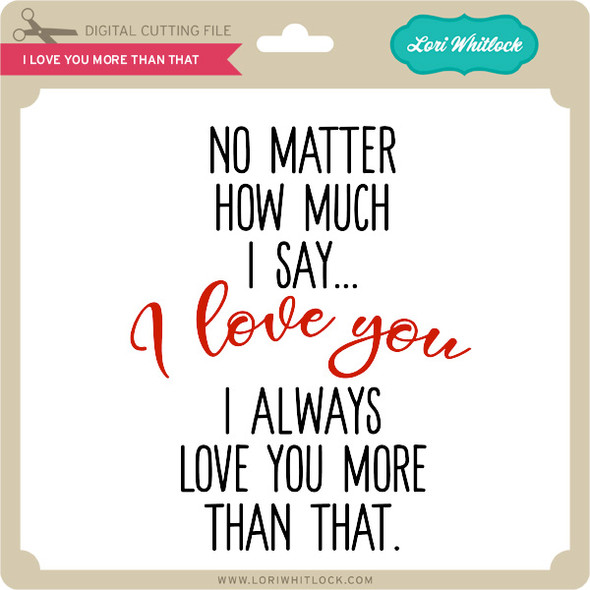 I Love You More Than That