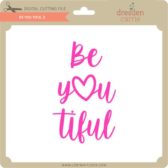 Be You Tiful 3