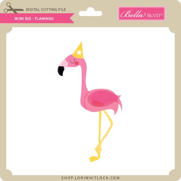 Wish Big - Flamingo