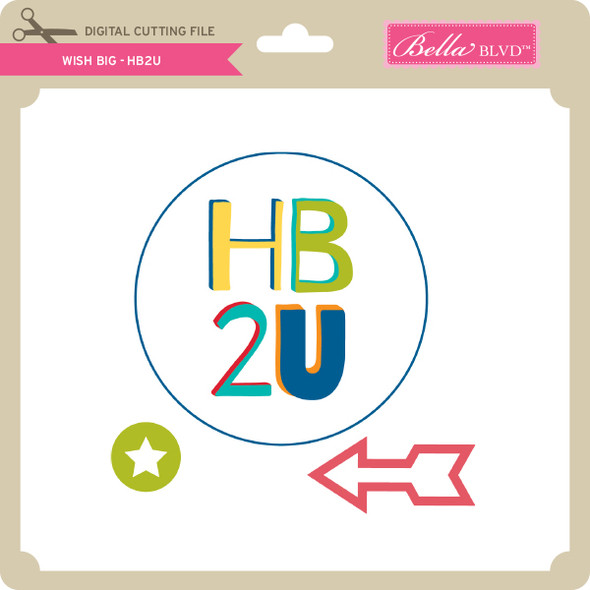 Wish Big - HB2U