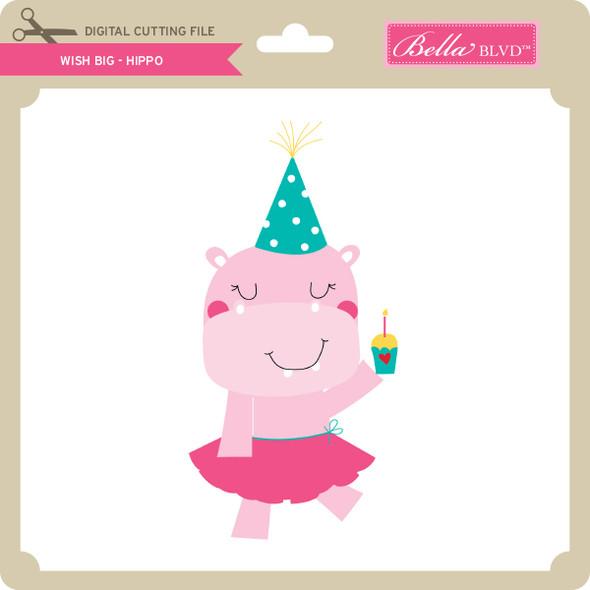 Wish Big - Hippo