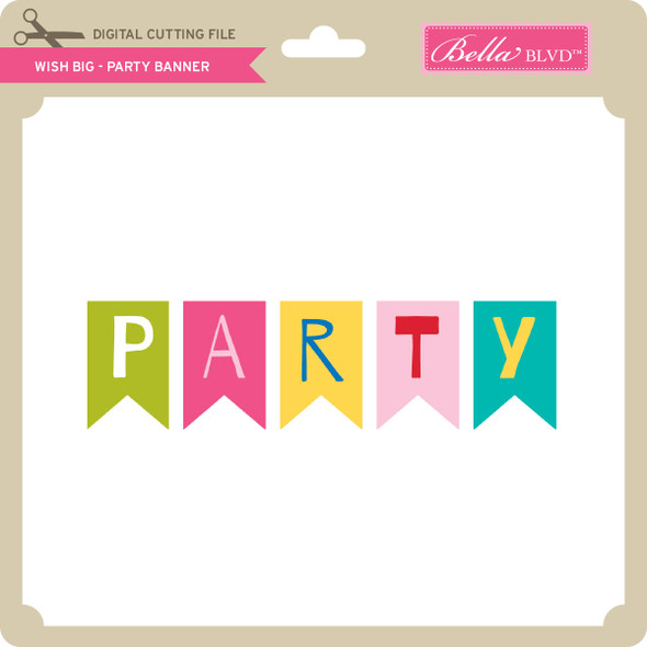 Wish Big - Party Banner