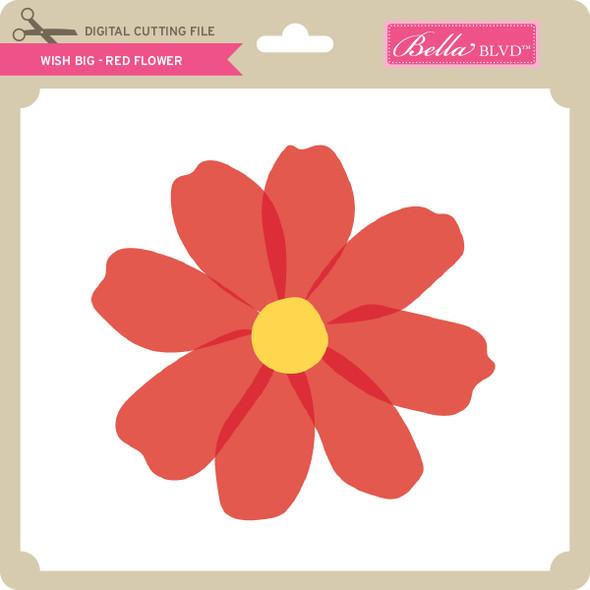 Wish Big - Red Flower