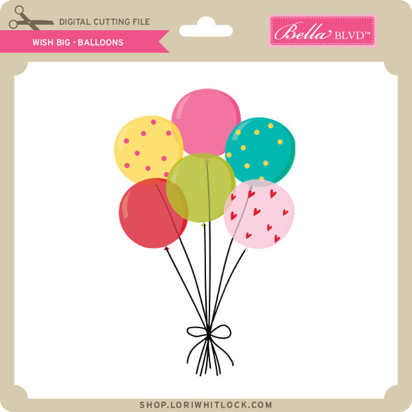 Wish Big - Balloons
