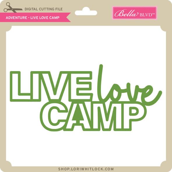 Adventure - Live Love Camp