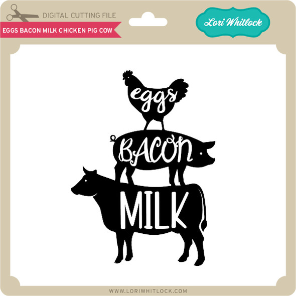 Eggs Bacon Milk Chicken Pig Cow