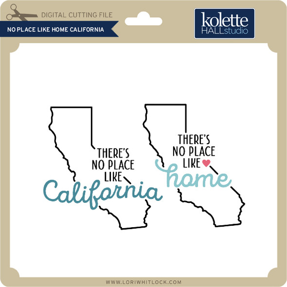 No Place Like Home California