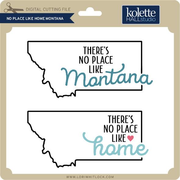 No Place Like Home Montana