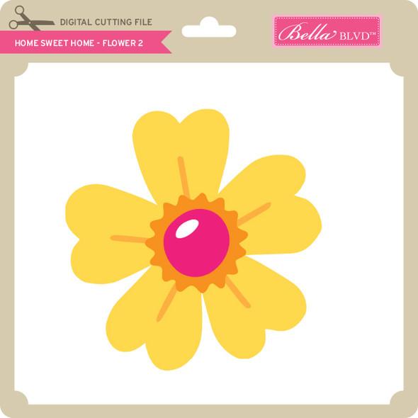 Home Sweet Home - Flower 2