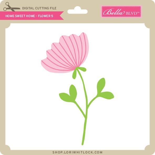 Home Sweet Home - Flower 5