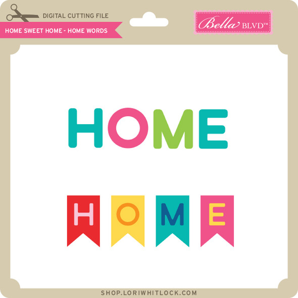 Home Sweet Home - Home Words