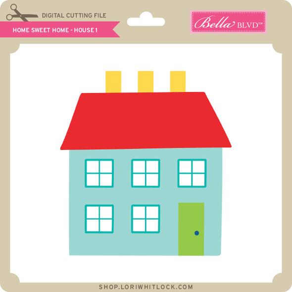 Home Sweet Home - House 1
