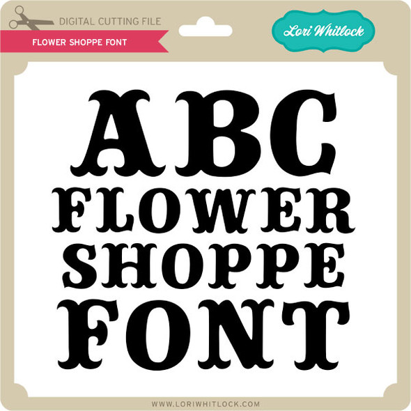 Flower Shoppe Font