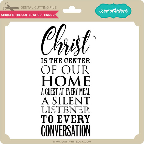 Christ Is The Center Of Our Home 2